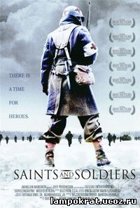 Saints and Soldiers / Они были солдатами