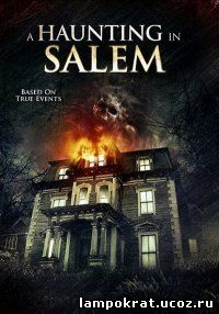 A Haunting in Salem / Призраки Салема (2011)